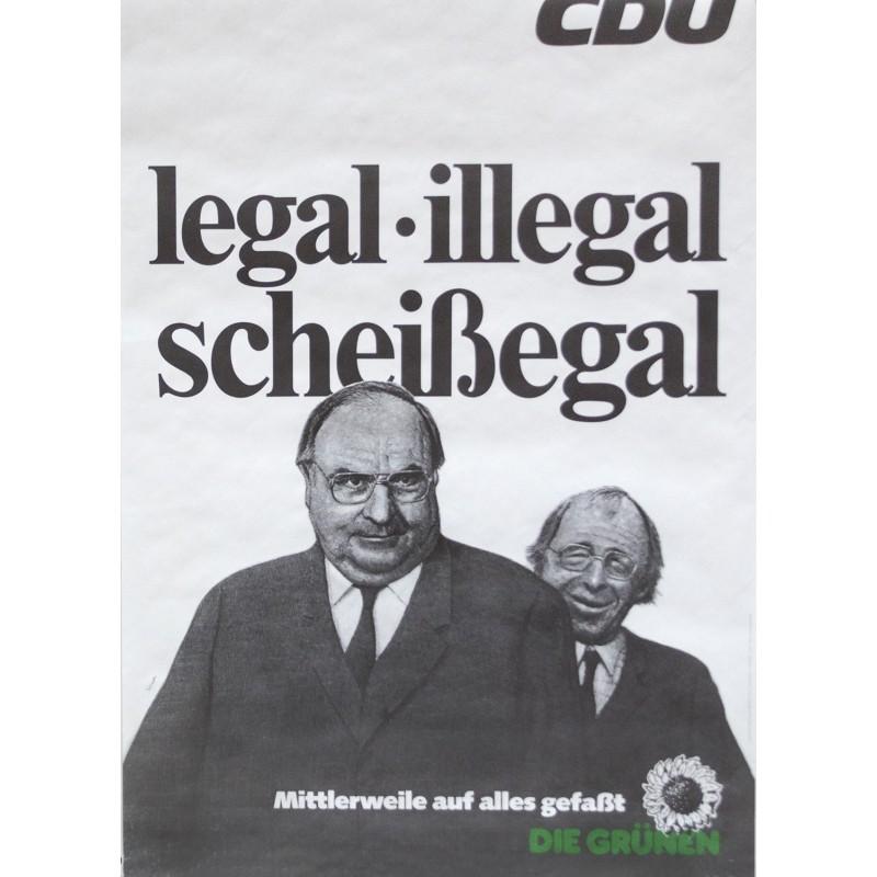 Protestplakat der GRÜNEN: CDU - legal - illegal .. auf alles gefasst (ca. 1985)
