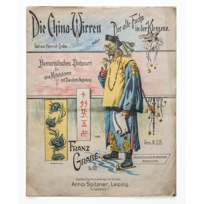 GRABE, Franz: Die China-Wirren (ca. 1905). Notation.